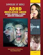 ADHD Medication Abuse (Downside of Drugs)
