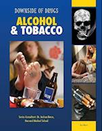 Alcohol & Tobacco (Downside of Drugs)