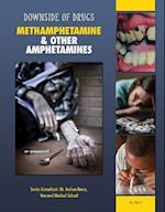 Methamphetamine & Other Amphetamines (Downside of Drugs)