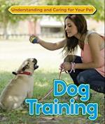 Dog Training (Understanding and Caring for Your Pet, nr. 12)