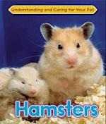 Hamsters (Understanding and Caring for Your Pet, nr. 12)