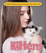 Kittens (Understanding and Caring for Your Pet, nr. 12)