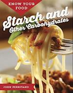 Starch and Other Carbohydrates (Know Your Food)