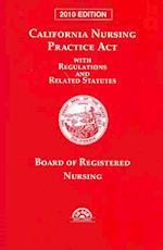 California Nursing Practice ACT 2010