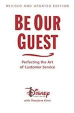 Be Our Guest (10th Anniversary Updated Edition) (Disney Institute Book)
