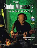 The Studio Musician's Handbook [With DVD] (Music Pro Guides)