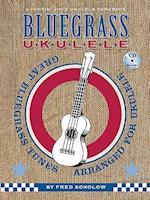Bluegrass Ukulele (A Jumpin' Jim's Ukulele Songbook)
