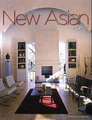 Bog, hardback The New Asian Home af Kendra Langeteig