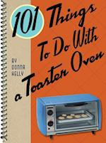 101 Things to do with a Toaster Oven (101 Things to Do With)