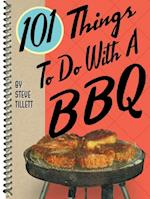 101 Things To Do with a BBQ (101 Things to Do With)