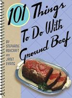 101 Things to Do with Ground Beef (101 Things to Do With)