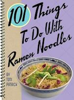 101 Things to Do with Ramen Noodles (101 Things to Do With)