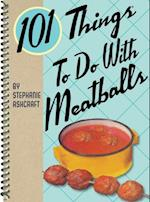 101 Things to Do with Meatballs (101 Things to Do With)