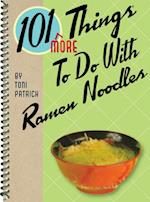 101 More Things To Do With Ramen Noodles (101 Things to Do With)