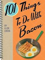 101 Things to Do With Bacon (101 Things to Do)