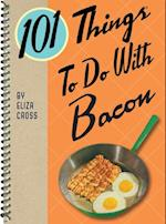 101 Things To Do With Bacon (101 Things to Do With)