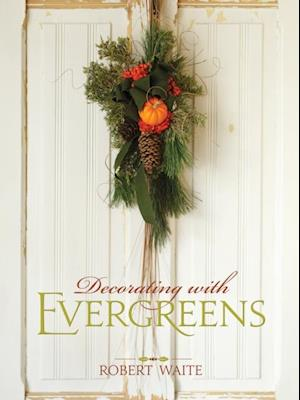 Decorating with Evergreens