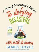 Young Scientist's Guide to Defying Disasters af James Doyle