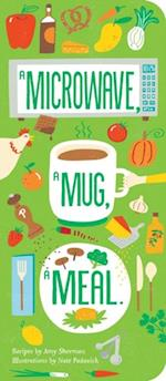 Microwave, A Mug, A Meal