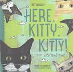 Here, Kitty, Kitty! (Baby Lit)
