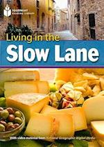Living in the Slow Lane (Footprint Reading Library Level 8)