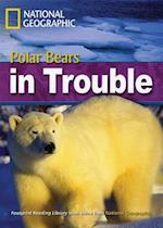 Polar Bears in Trouble (Footprint Reading Library, Level 6)