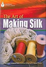The Art of Making Silk (Footprint Reading Library, Level 4)