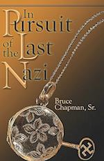 In Pursuit of the Last Nazi in Pursuit of the Last Nazi