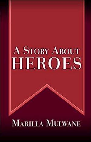 A Story About Heroes