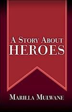 A Story about Heroes af Marilla Mulwane