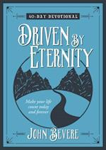 Driven by Eternity: Make your Life Count Today and Forever - 40 Day Devotional af John Bevere