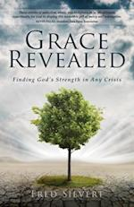 Grace Revealed: Finding God's Strength in Any Crisis af Fred Sievert