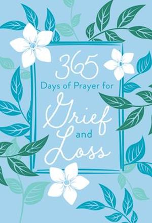 365 Days of Prayer for Grief & Loss