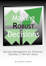 Making Robust Decisions: Decision Management for Technical, Business, & Service Teams