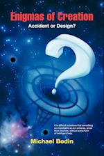Enigmas of Creation: Accident or Design? af Michael Bodin