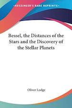 Bessel, the Distances of the Stars and the Discovery of the Stellar Planets