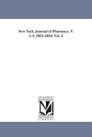 New York Journal of Pharmacy. V. 1-3, 1852-1854. Vol. 2