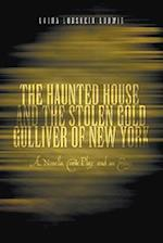 The Haunted House and the Stolen Gold, Gulliver of New York af Laura Lonshein Ludwig