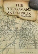 The Turcomans and Kirkuk af Yucel Guclu