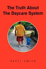 The Truth about the Daycare System