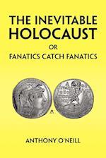 The Inevitable Holocaust or Fanatics Catch Fanatics