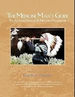 The Medicine Man's Guide to Apache History & Healing Handbook