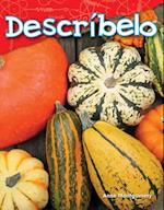 Describelo (Tell Me about It) (Spanish Version) (Kindergarten) (Science Readers Content and Literacy)