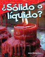 Solido O Liquido? (Solid or Liquid?) (Spanish Version) (Kindergarten) (Science Readers Content and Literacy)
