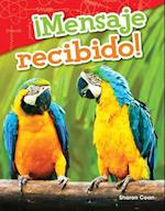 Mensaje Recibido! (Message Received!) (Spanish Version) (Grade 1) (Science Readers Content and Literacy)
