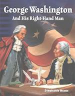 George Washington and His Right-Hand Man (Focus on)