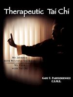Therapeutic Tai Chi: My Journey with Multiple Sclerosis My Path with Tai Chi