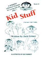Kid Stuff: A delightful collection of poems for young and old alike! Book #2 af Jack Griner