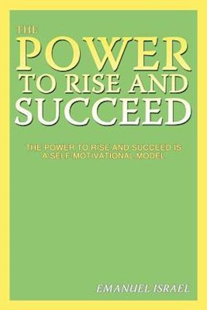 The Power to Rise and Succeed