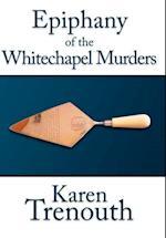 Epiphany of the Whitechapel Murders